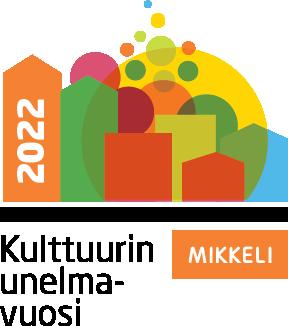 Kulttuurin unelmavuosi Mikkelissä 2022